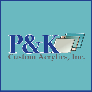 P&K Custom Acrylics, Inc.